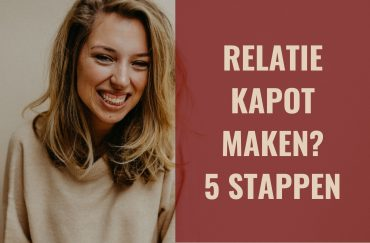 5 simpele stappen om je relatie kapot te maken
