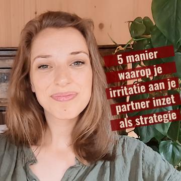 5 manier waarop je irritatie aan je partner inzet als strategie